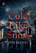 Cold Like Snow by Sita Bethel