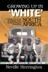Growing Up in White South Africa by Neville Herrington