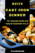Quick Cast Iron Dinner: 101 Insanely Quick and Easy an Essential (Vol 2 by Franshollande