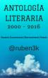 ANTOLOGÍA LITERARIA 2000-2016 (@ruben3k) by Rubén Verdugo Terminel