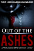Out of the Ashes ( A Wounded Daughter's Diary) by Tyra Hodge