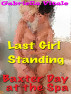 Last Girl Standing / Baxter Day ay the Spa by Gabriella Vitale