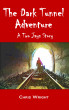 The Dark Tunnel Adventure by Chris Wright