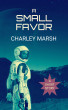 A Small Favor by Charley Marsh