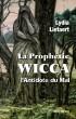 La Prophétie Wicca, l'Antidote du Mal by Lydia Lietaert