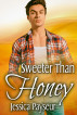 Sweeter Than Honey by Jessica Payseur