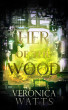 Her of the Wood by Veronica Watts