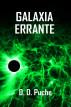 Galaxia Errante by D. D. Puche