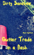 Gutter Trade in a Flash: Dirty Sanchez by Gavin Rockhard