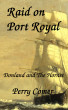 Raid on Port Royal: Donland and The Hornet by Perry Comer