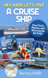 Hey Kids! Let's Visit a Cruise Ship by Teresa Mills