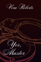 Vera Roberts - Yes, Master
