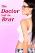 The Doctor and the Brat by JJ Joella