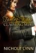 Taming Kane, Claiming Mia by Nichole Lynn