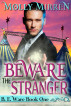 Beware the Stranger (B. E. Ware Book One) by Molly Mirren