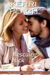Rescuing Nick: The sweeter edition of Kris Pearson's Resisting Nick. Book 3, Hearts around the Harbor. by Kerri Peach