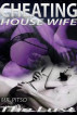 Cheating House Wife: The Lust by Mr. Pitso