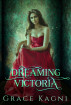 Dreaming Victoria by Grace Kagni