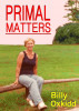 Primal Matters by Billy Oxkidd