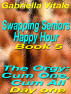 Swapping Seniors Happy Hour  Book five: The Orgy: Cum One, Cum All: Day one by Gabriella Vitale