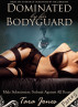 Dominated by his Bodyguard, part #5: 'Submit Against All Reason' by Tara Jones