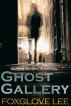 Ghost Gallery by Foxglove Lee