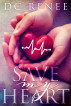 Save My Heart by DC Renee