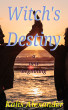 Witch's Destiny, A New Beginning by Kalis Alexander