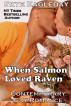 When Salmon Loved Raven; Contemporary Gay Romance by Skye Eagleday