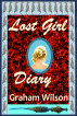 Lost Girl Diary by Graham Wilson
