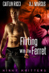 Flirting With the Ferret by Caitlin Ricci & A.J. Marcus