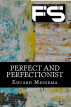 Perfect and perfectionist by Eduard Meinema