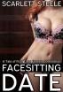 Facesitting Date - A Tale of First Time Interracial Femdom by Scarlett Steele