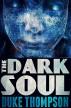 The Dark Soul: A Horror Story by Duke Thompson