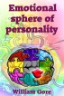Emotional Sphere of Personality by William Gore