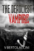 The Deadliest Vampire (Latest Edition) by V Bertolaccini