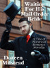 Waiting For His Mail Order Bride: A Trio of Historical Romance Novellas by Doreen Milstead