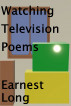 Watching Television Poems by Earnest Long