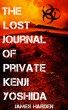The Lost Journal of Private Kenji Yoshida by James Harden