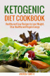 Ketogenic Diet Cookbook: Healthy and Easy Recipes to Lose Weight, Stay Healthy and Regain Energy / Macrobiotics by Andreia Smith