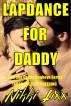 Lapdance For Daddy. Dub Con Daddy Cowboy Series Dub Con, Incest, Breeding by Nikki Lixx