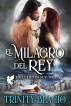 El Milagro del Rey by Trinity Blacio