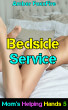 Mom's Helping Hands 5: Bedside Service by Amber FoxxFire