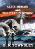 Albie Merani and The Deadly Storm by G.R Townsley