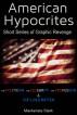 American Hypocrites - Short Series of Graphic Revenge - Politician, Celebrity, Professor & Cop Lives Matter by Mackenzie Stark