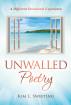 Unwalled Poetry by Kim L. Sweeting