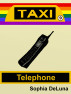Taxi - Telephone (Book 9) by Sophia DeLuna