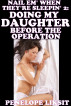 Doing My Daughter Before The Operation: Nail Em' When They're Sleepin' 2 by Penelope Liksit