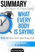 Joe Navarro and Marvin Karlins s What Every Body is Saying:  An Ex-FBI Agent's Guide  to Speed-Reading People by Ant Hive Media