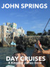 Day Cruises - A Kingsley James Book by John Springs